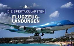 Die spektakulärsten Flugzeuglandungen