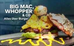 Big Mac, Whopper & Co. Alles über Burger