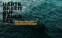 Harte Arbeit auf rauer See - Die deutschen Hochseefischer