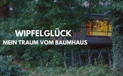 Wipfelglück - Mein Traum Vom Baumhaus
