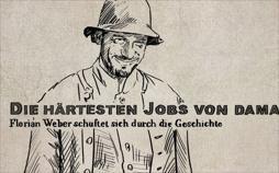 Die härtesten Jobs von damals