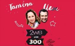 2 für 300 - Tamina in München
