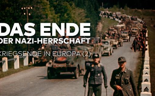 Das Ende der Nazi-Herrschaft   Kriegsende in Europa
