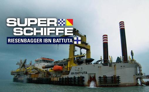 Superschiffe   Riesenbagger Ibn Battuta