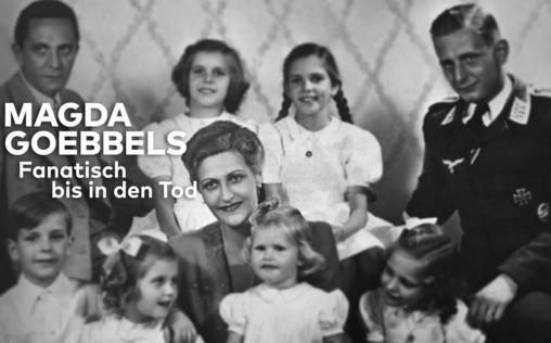 Magda Goebbels   Fanatisch bis in den Tod