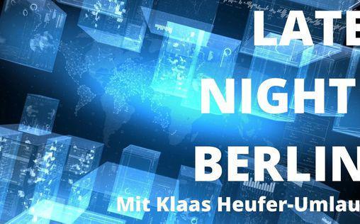 Late Night Berlin - Mit Klaas Heufer-Umlauf   In