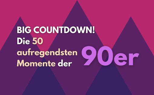 Big Countdown! Die 50 aufregendsten Momente der 90er   Annemarie Carpendale erinnert sich an die schockierendsten Skandale, peinlichsten Modesünden und kultigsten Ohrwürmer der 90er Jahre.